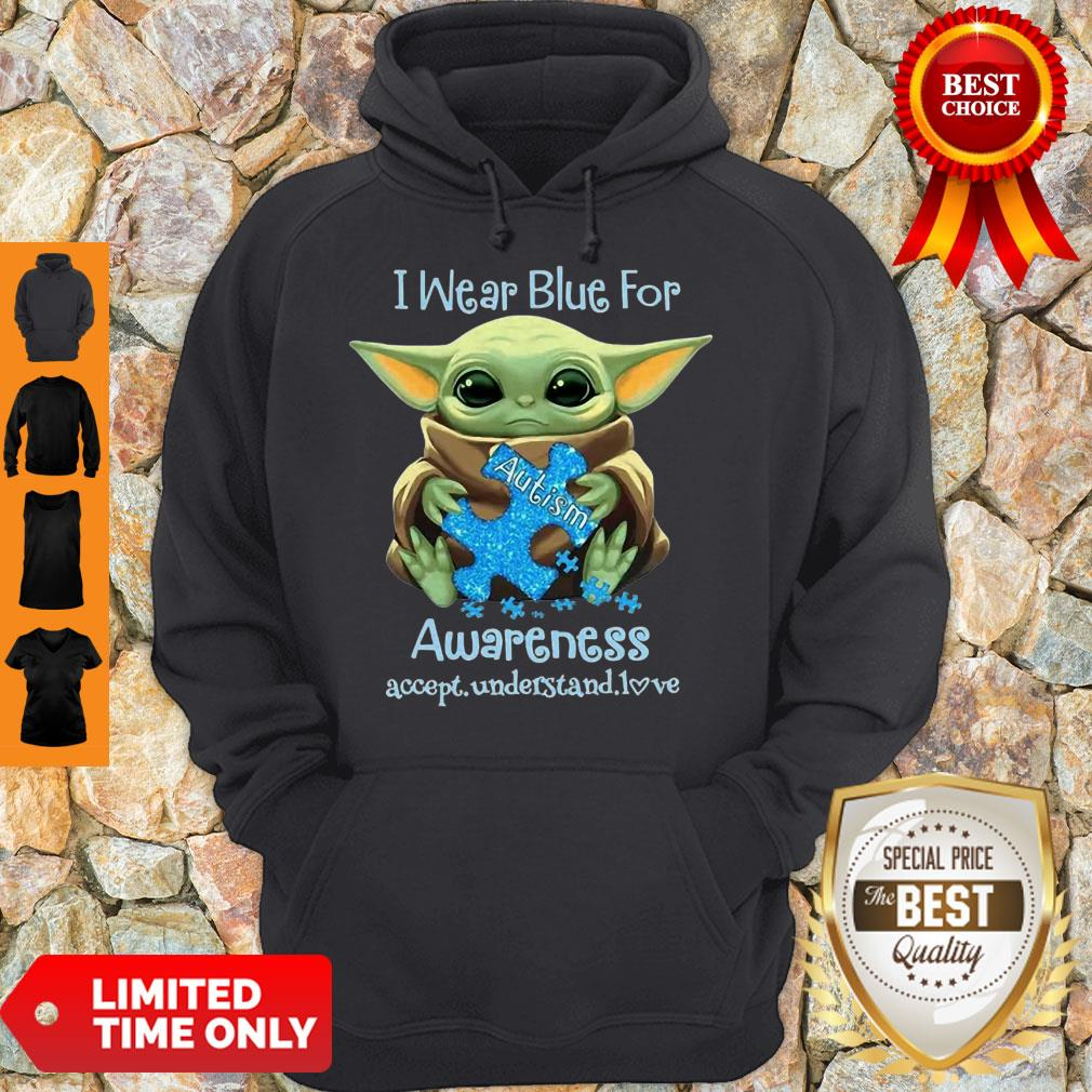 Baby Yoda I Wear Blue For Autism Awareness Accept Understand Love Hoodie
