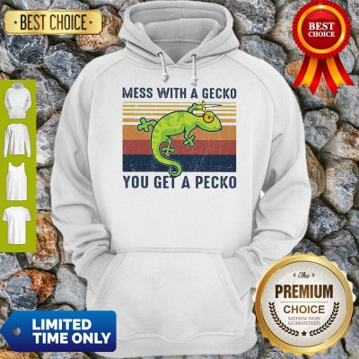 Nice Mess With A Gecko You Get A Pecko Vintage Hoodie