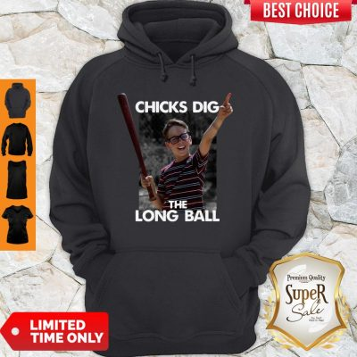 Official Chicks Dig The Long Ball Sandlot Hoodie