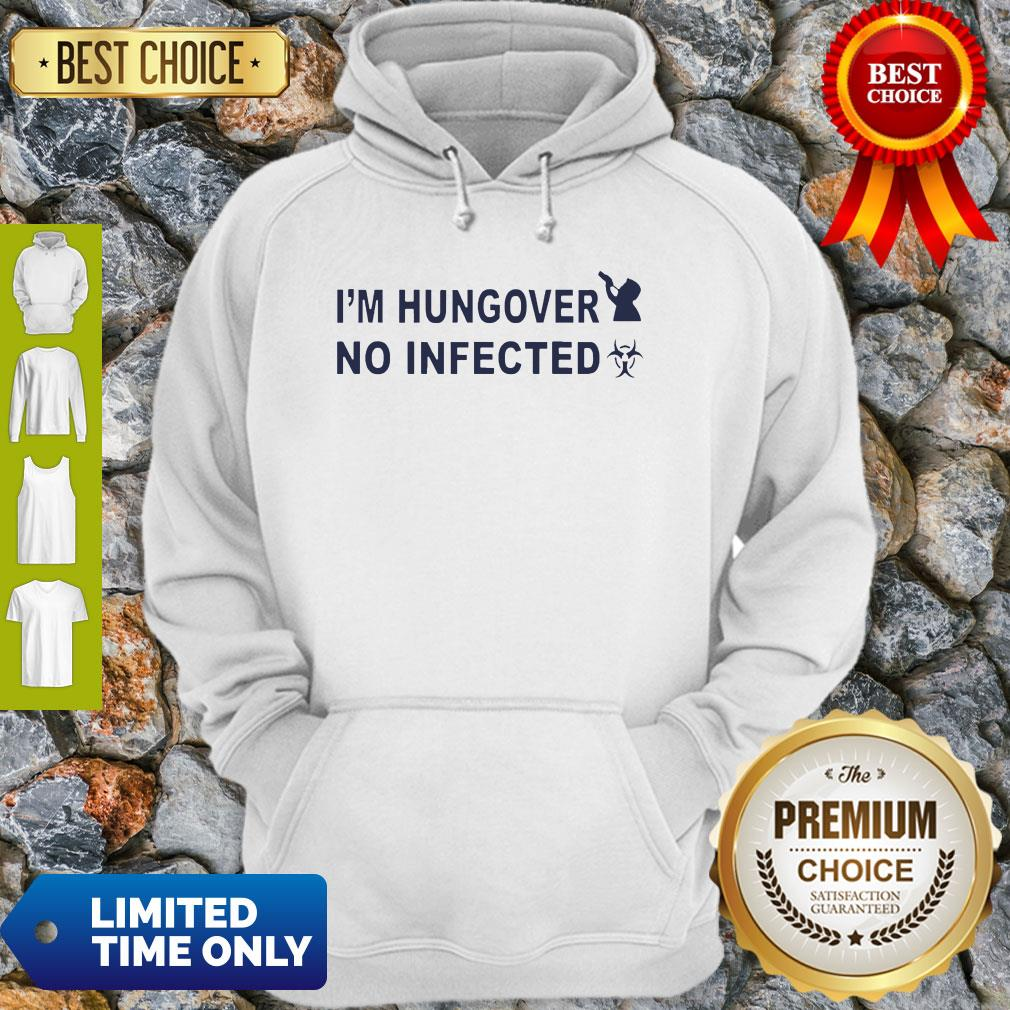 Official I'm Hungover No Infected Hoodie