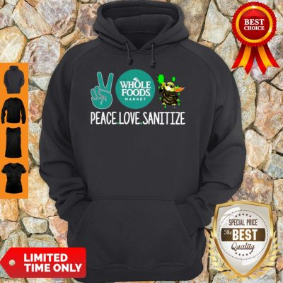 Peace Love Sanitize Baby Yoda Whole Foods Market COVID-19 Hoodie