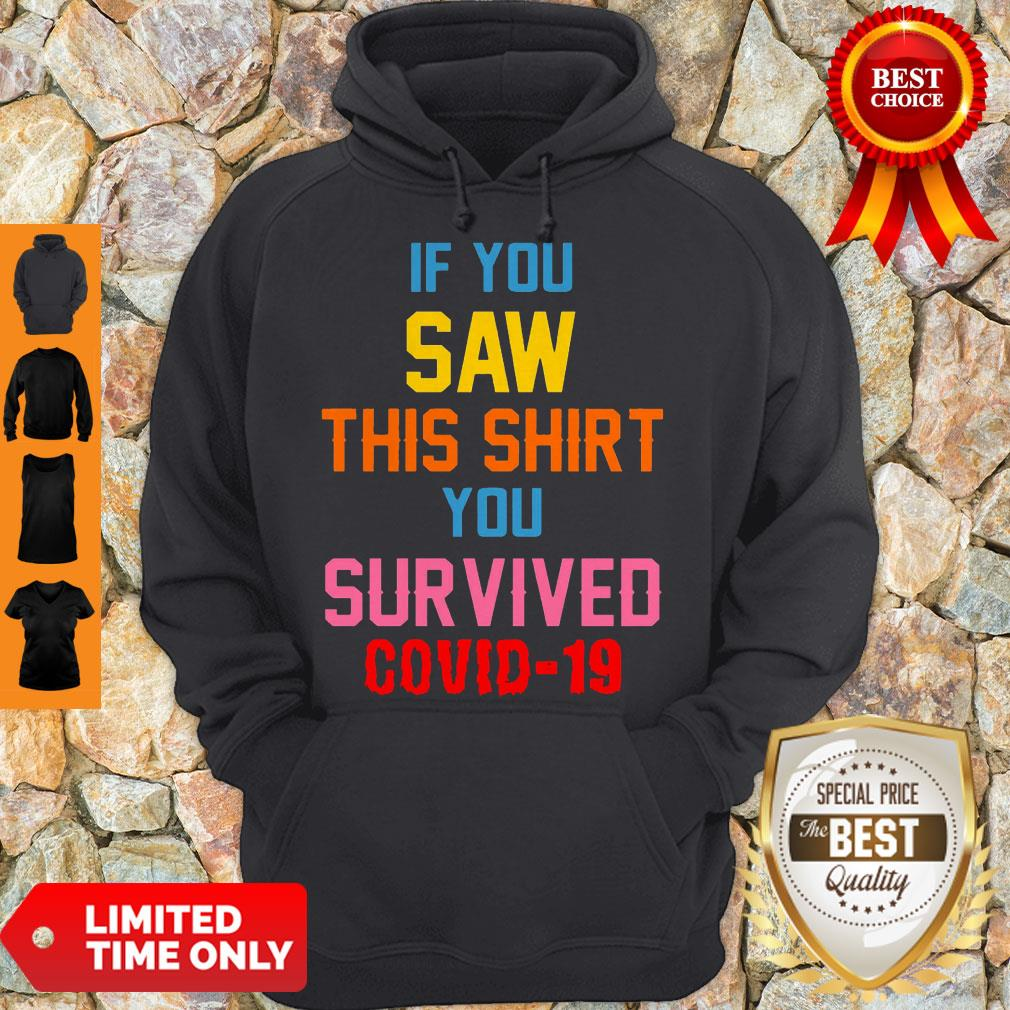 If You Saw This You Survived COVID-19 Hoodie