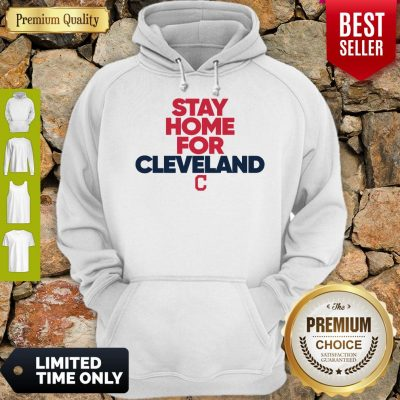 Top Stay Home For Cleveland Indians Hoodie