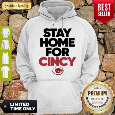 Nice Stay Home For Cincy Cincinnati Hoodie