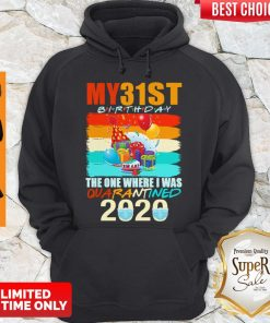 Pretty My 31st Birthday The One Where I Was Quarantined 2020 Mask Vintage Hoodie