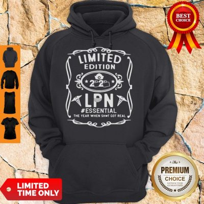 Limited Edition 2020 Lpn #Essential The Year When Shot Got Real Hoodie