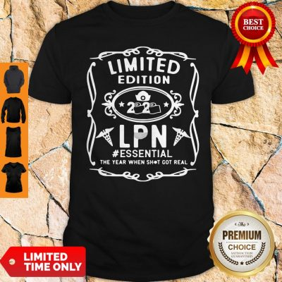 Limited Edition 2020 Lpn #Essential The Year When Shot Got Real Shirt