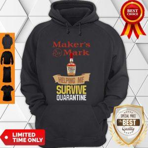 Maker's Mark Helping Me Survive Quarantine COVID-19 Hoodie