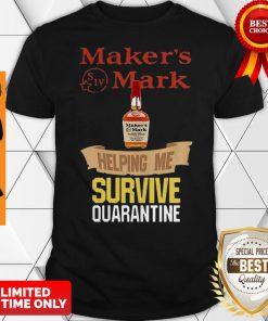 Maker's Mark Helping Me Survive Quarantine COVID-19 Shirt