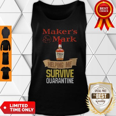 Maker's Mark Helping Me Survive Quarantine COVID-19 Tank Top