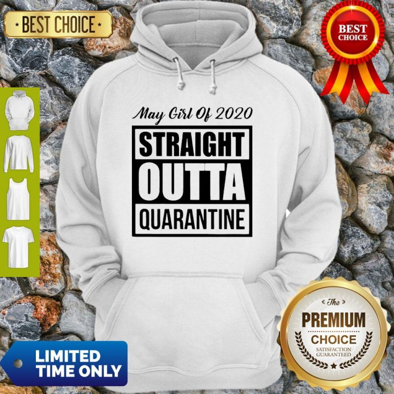 May Girl Of 2020 Straight Outta Quarantine COVID-19 Hoodie