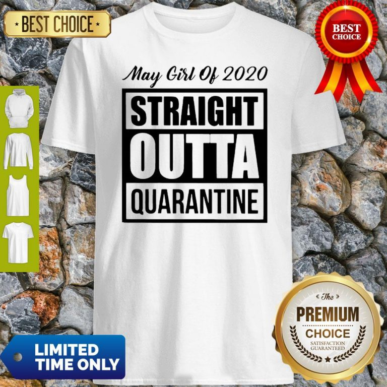 May Girl Of 2020 Straight Outta Quarantine COVID-19 Shirt