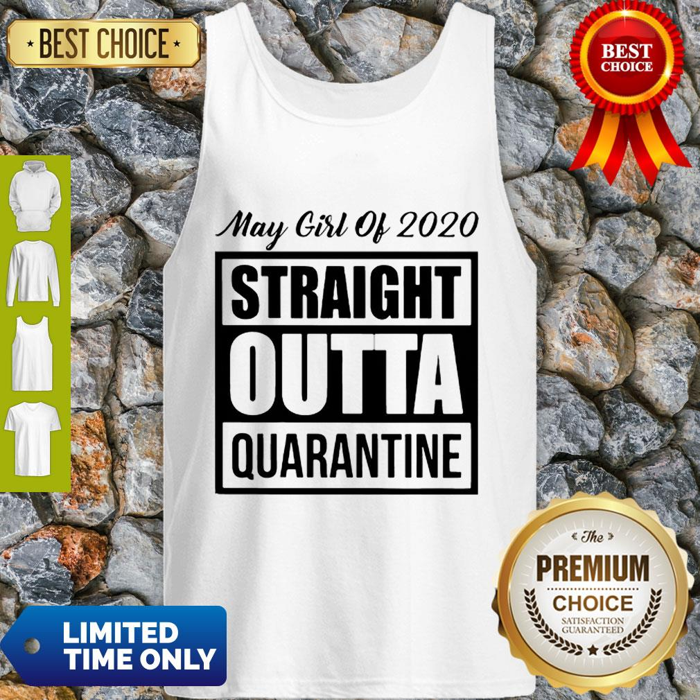 May Girl Of 2020 Straight Outta Quarantine COVID-19 Tank Top