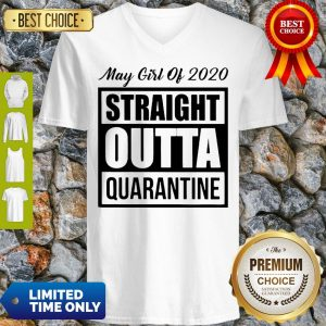 May Girl Of 2020 Straight Outta Quarantine COVID-19 V-neck