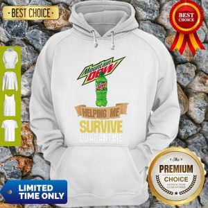 Mountain Dew Helping Me Survive Quarantine COVID-19 Hoodie