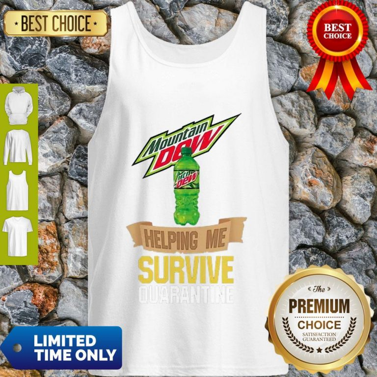 Mountain Dew Helping Me Survive Quarantine COVID-19 Tank Top
