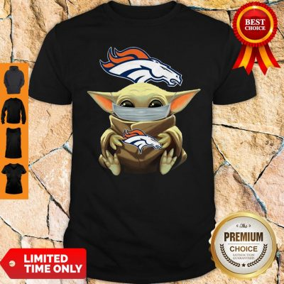 Nice Baby Yoda Face Mask Hug Denver Broncos Tee Shirt