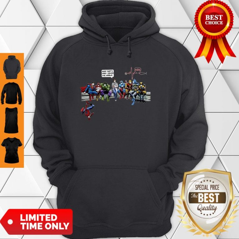Nurse Told Superhero And That's How I Saved The World Hoodie