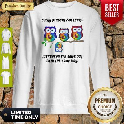 Owls Every Student Can Learn Just Not On The Same Sweatshirt
