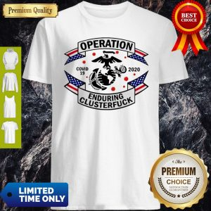 US Marine Corps Operation COVID-19 2020 Enduring Clusterfuck Shirt