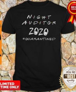 Nice Night Auditor 2020 Quarantined Coronavirus Shirt