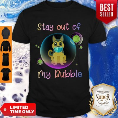 Top Stay Out Of My Bubble Dog Lovers Shi