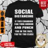 Funny Social Distaning If This Canadian Can Turn Around And Punch T-Shirt