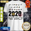 Funny Direct Care Worker 2020 The Ones Who Saved The World Shirt