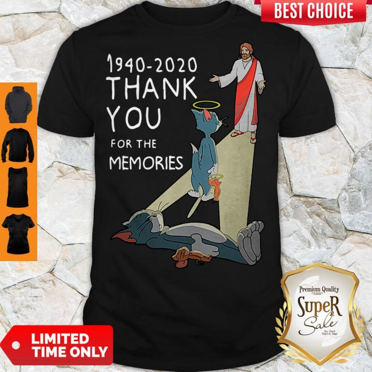 Good Jesus 1940-2020 Thank You For The Memories Tom And Jerry Shirt