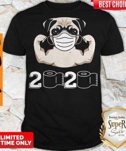 Nice Pug Dog Strong Mask 2020 Toilet Paper Shirt