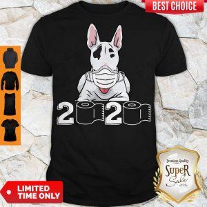 Official Bull Terrier Mask 2020 Toilet Paper Shirt