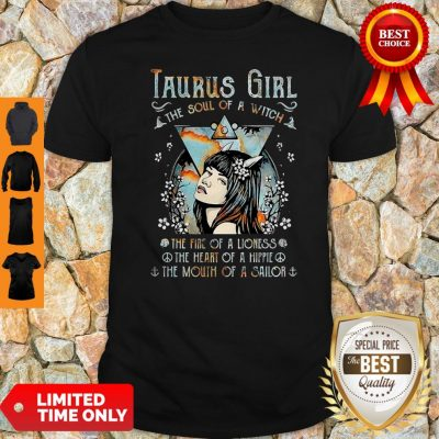 Taurus Girl The Soul Of A Witch The Fire Of A Lioness Shirt