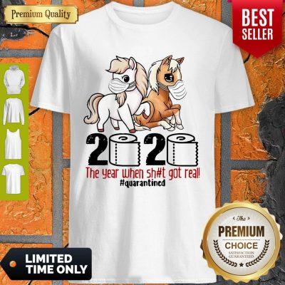 Horses 2020 The Year When Shit Got Real #Quarantined Coronavirus Shirt