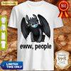 Funny Toothless Mask Eww People Coronavirus Shirt