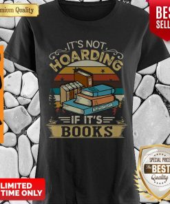 Official It's Not Hoarding If It's Books Shirt