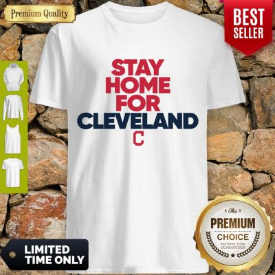 Top Stay Home For Cleveland Indians Shirt