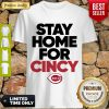 Nice Stay Home For Cincy Cincinnati Shirt