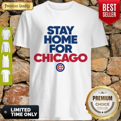 Good Stay Home For Chicago Cubs Shirt
