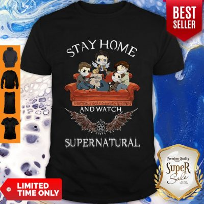 Good Stay Home And Watch Supernatural Shirt