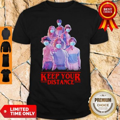 Stranger Things Eleven Mike Will Max Dustin Lucas Season Keep Your Distance COVID-19 Shirt