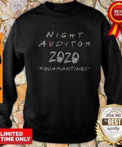 Nice Night Auditor 2020 Quarantined Coronavirus Sweatshirt