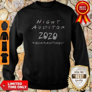 Nice Night Auditor 2020 Quarantined Coronavirus Sweatshirt