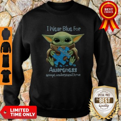 Baby Yoda I Wear Blue For Autism Awareness Accept Understand Love Sweatshirt