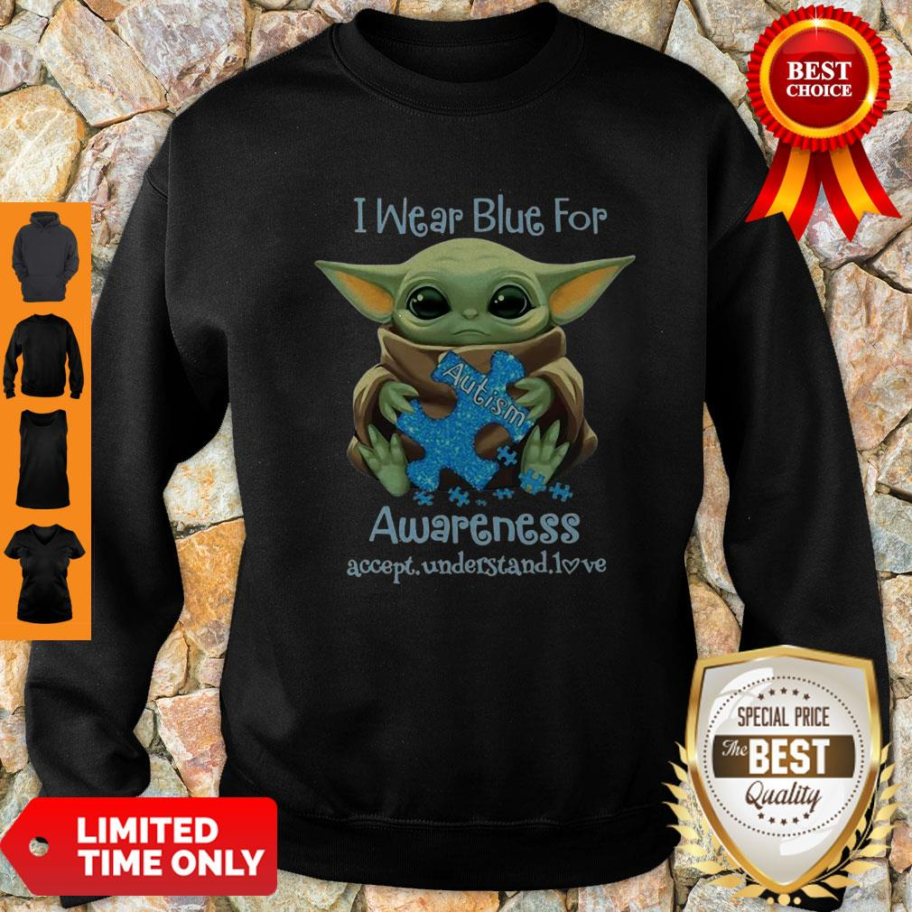 Baby Yoda I Wear Blue For Autism Awareness Accept Understand Love Sweatshirt