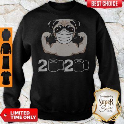 Nice Pug Dog Strong Mask 2020 Toilet Paper Sweatshirt
