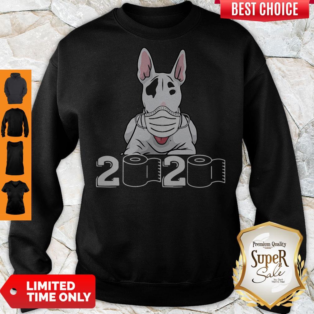 Official Bull Terrier Mask 2020 Toilet Paper Sweatshirt