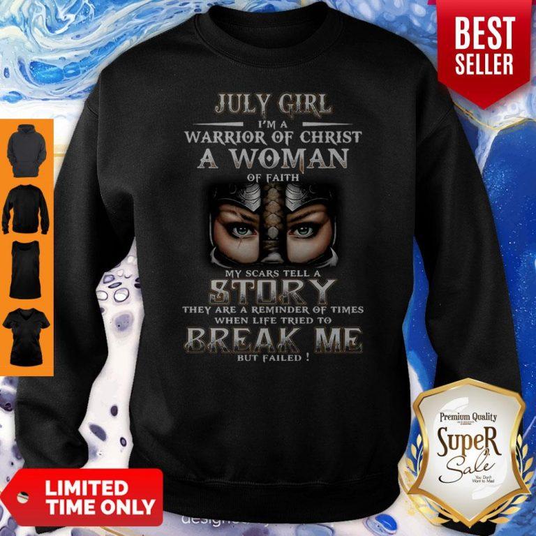 Warrior July Girl I'm A Warrior Of Christ A Woman Of Faith When Sweatshirt