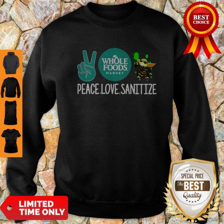 Peace Love Sanitize Baby Yoda Whole Foods Market COVID-19 Sweatshirt