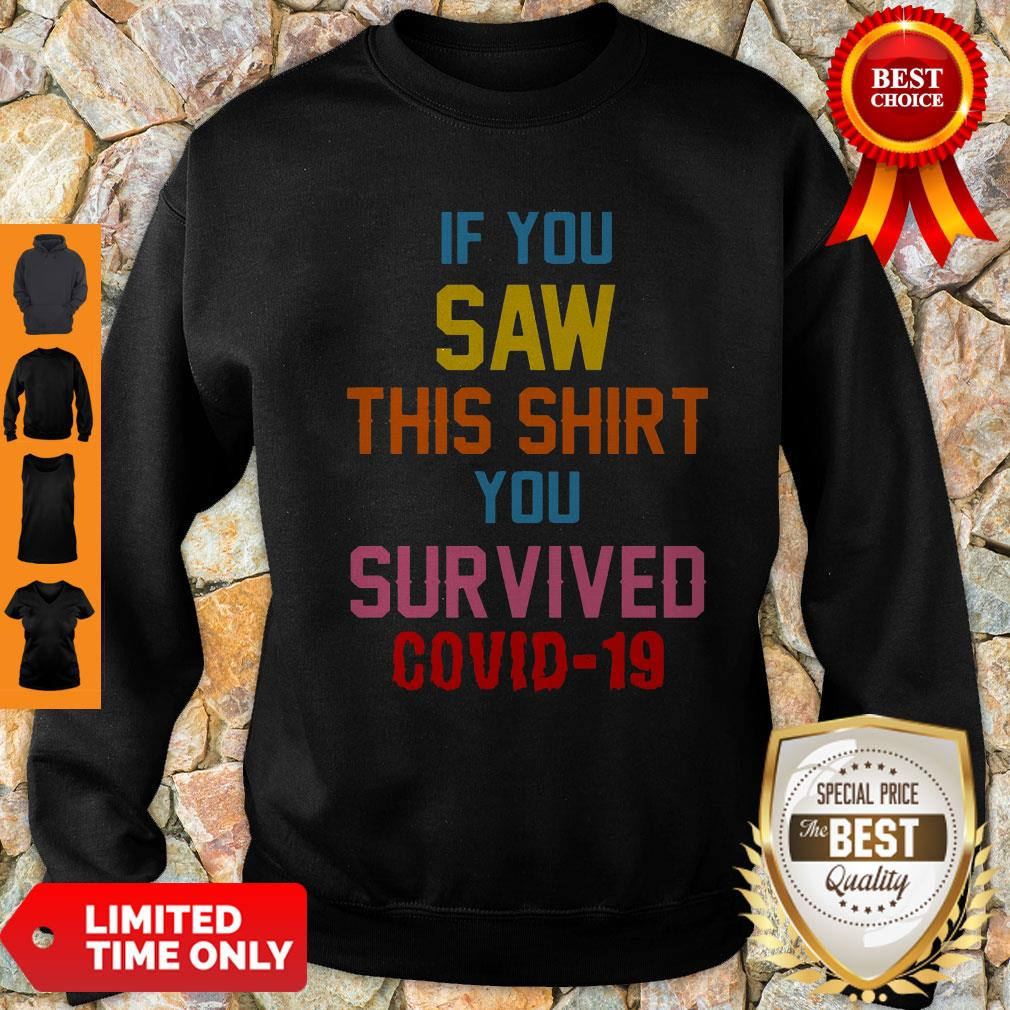 If You Saw This You Survived COVID-19 Sweatshirt