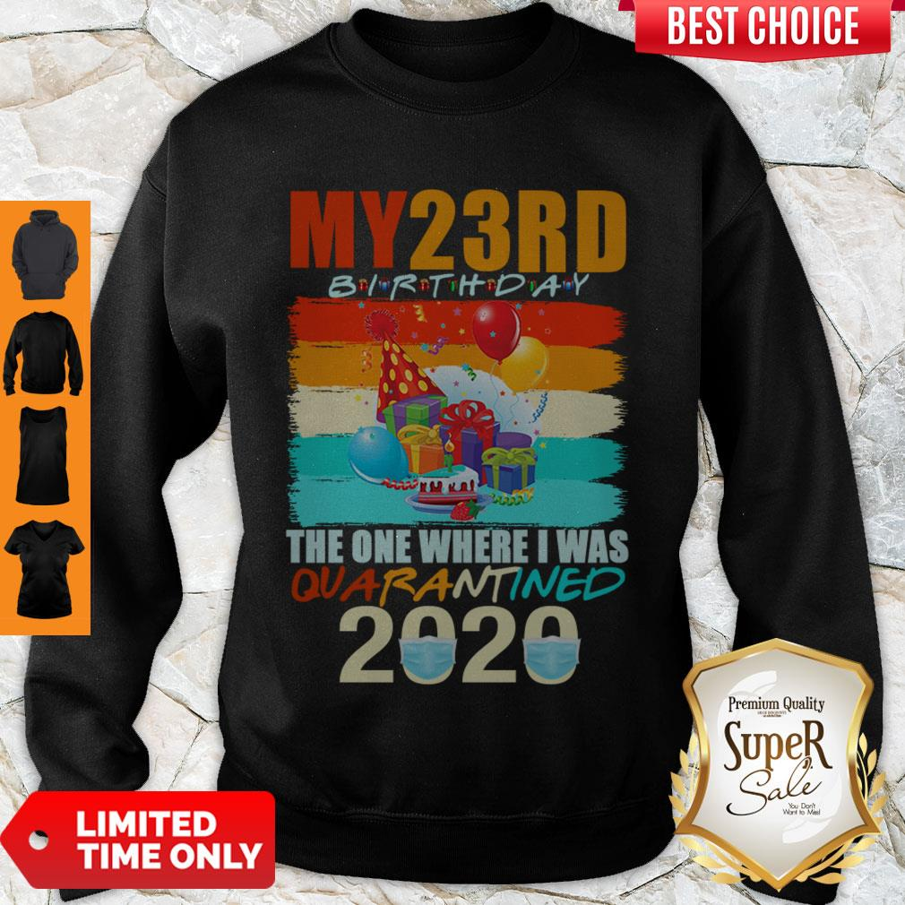 Top My 23rd Birthday The One Where I Was Quarantined 2020 Mask Vintage Sweatshirt